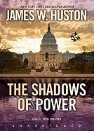 The Shadows of Power - Huston, James W.