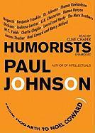 Humorists: From Hogarth to Noel Coward - Johnson, Paul