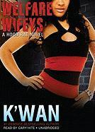 Welfare Wifeys - K'wan