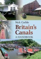 Britain's Canals: A Handbook - Corble, Nick