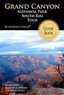 Grand Canyon National Park South Rim Tour Guide: Your personal tour guide for Grand Canyon travel adventure!