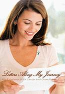 Letters Along My Journey: My Experience with Cancer and Chemotherapy
