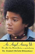 An Angel Among Us: We called Him Michael Jackson... a spiritual journey