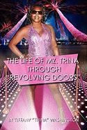 The Life of Mz. Trina Through Revolving Doors