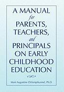 A Manual For Parents, Teachers, And Principals On Early Childhood Education Mani Augustine Ph. D. Chilampikunnel Author