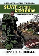 Slave of the Gunlords: A Soldier's Grim Fairytale