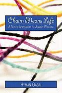 Chaim Means Life