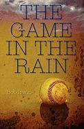 The Game in the Rain - Irwin, Bob