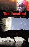 The Unveiled: A Peak Into Lives as They Are Unveiled.