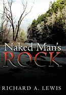 Naked Man's Rock Richard A. Lewis Author