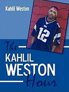 The Kahlil Weston Hour
