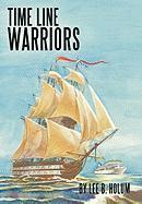 Time Line Warriors - Holum, Lee B.