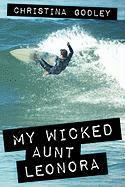 My Wicked Aunt Leonora - Godley, Christina