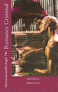 Romance Criminal - Jaramillo Ngel, Hernn