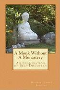 A Monk Without a Monastery - Jaquish, Michael James