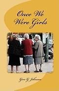 Once We Were Girls - Johnson, Gere G.