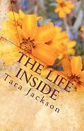 The Life Inside - Jackson, Tara