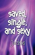 Saved, Single, and Sexy - Jackie