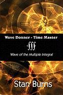 Wave Donner - Time Master: Wave of the Multiple Integral
