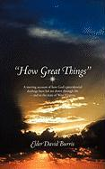 """""""How Great Things"""""""