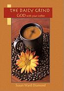The Daily Grind: God with Your Coffee
