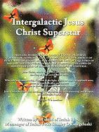 Intergalactic Jesus Christ Superstar - Lotegeluaki, Stanley O.