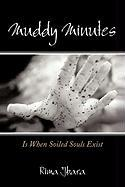 Muddy Minutes: Is When Soiled Souls Exist - Jbara, Rima