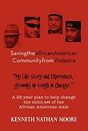 Saving The African American Community From Violence Kenneth Nathan Moore Author