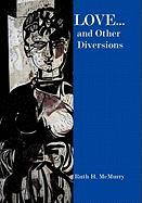 Love... and Other Diversions - McMurry, Ruth H.