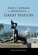 Haiti: Courage and Resilience of a Great Nation
