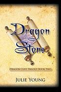 Dragon Stone: Dragon Cliff Trilogy Book Two - Young, Julie