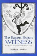 The Expert Expert Witness: More Maxims and Guidelines for Testifying in Court