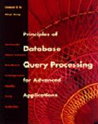 Principles of Database Query Processing for Advanced Applications: Multimedia, Object-oriented and Distributed/Heterogeneous Databases (The Morgan Kaufmann Series in Data Management Systems)