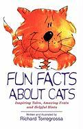 Fun Facts about Cats: Inspiring Tales, Amazing Feats, Helpful Hints