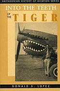 Into the Teeth of the Tiger (SMITHSONIAN HISTORY OF AVIATION AND SPACEFLIGHT SERIES)
