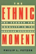 The Ethnic Moment: The Search for Equality in the American Experience