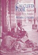 Calcutta Poor: Elegies on a City Above Pretense