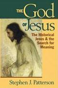 God of Jesus: The Historical Jesus and the Search for Meaning