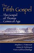 The Fifth Gospel: The Gospel of Thomas Comes of Age Stephen J. Patterson Author