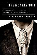 The Monkey Suit, and Other Short Fiction on African Americans and Justice