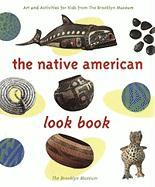 The Native American Look Book: Art and Activities from the Brooklyn Museum