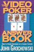 Video Poker Answer Book: How to Attack Variations on a Casino Favorite