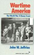 Wartime America: The World War II Home Front