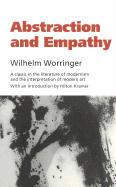 Abstraction and Empathy: A Contribution to the Psychology of Style Wilhelm Worringer Author