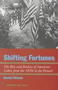 Shifting Fortunes: The Rise and Decline of American Labor, from the 1820s to the Present