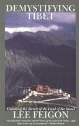 Demystifying Tibet: Unlocking The Secrets Of The Land Of The Snows