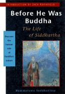Before He Was Buddha: The Life of Siddhartha