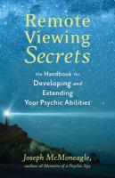 Remote Viewing Secrets: The Handbook for Developing and Extending Your Psychic Abilities: A Handbook