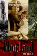 Bloodland: A True Story of Oil, Greed and Murder on the Osage Reservation