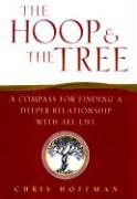 The Hoop & the Tree: A Compass for Finding a Deeper Relationship with All Life
